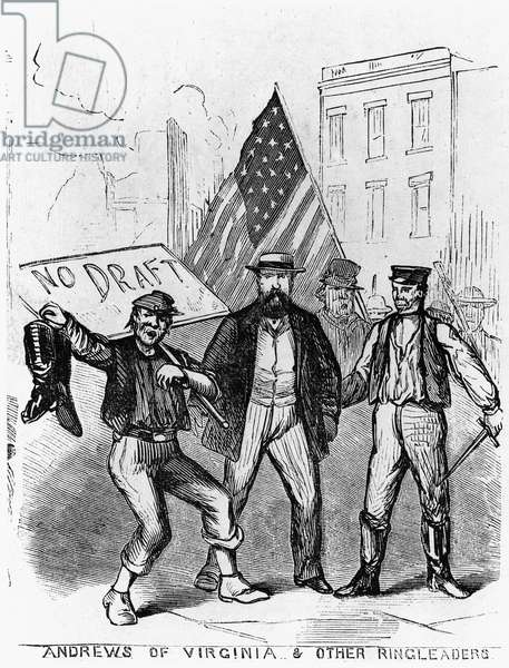 NEW YORK: DRAFT RIOTS, 1863 'Andrews of Virginia and Other Ringleaders.' Engraving from the New York Illustrated News, 1863.