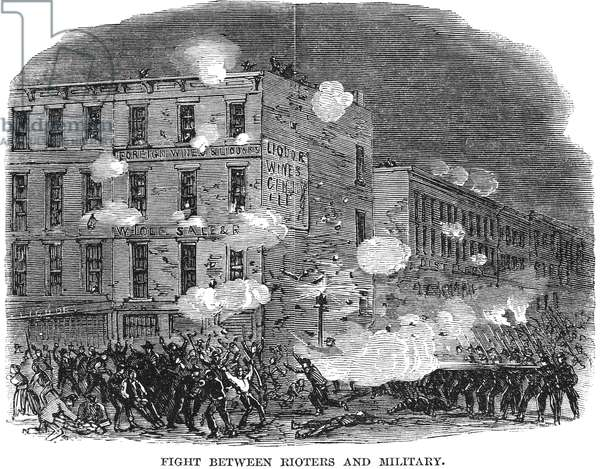 CIVIL WAR: DRAFT RIOTS Fighting between rioters and military during the New York City Draft Riots of 13-16 July 1863. Wood engraving from a contemporary American newspaper.