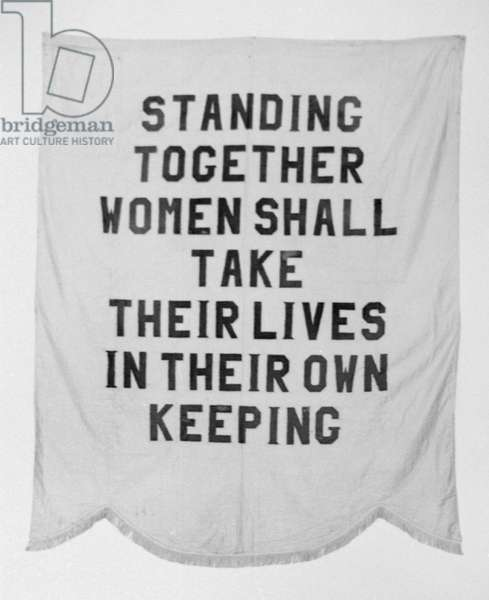 NATIONAL WOMAN'S PARTY 'Standing Together Women Shall Take Their Lives In Their Own Keeping.' Banner for the National Woman's Party, c.1913.