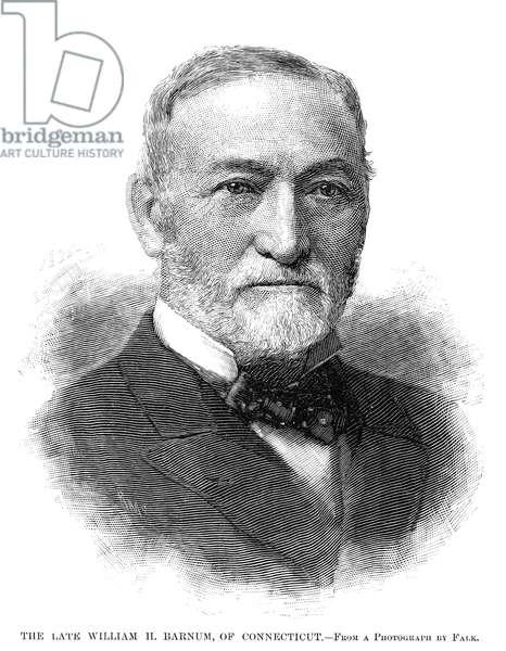 WILLIAM HENRY BARNUM (1818-1889). American politician. Engraving, American, 1889.