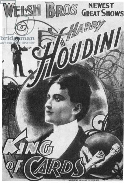 HARRY HOUDINI (1874-1926) American magician. American lithograph poster, c.1895, promoting Houdini as the 'King of Cards.'