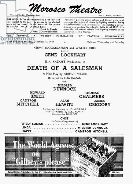 DEATH OF A SALESMAN, 1949 Playbill for the original Broadway production of Arthur Miller's 'Death of a Salesman,' at the Morosco Theatre in New York, directed by Elia Kazan, 1949. At the bottom is an advertisement for Gilbey's Scotch Whiskey.
