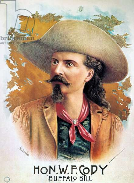 WILLIAM F. CODY (1846-1917) William Frederick Cody. Known as Buffalo Bill. American frontiersman and showman. Lithograph poster, c.1888.