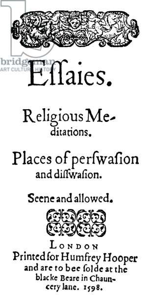 BACON: TITLE-PAGE, 1598 Title-page of the first edition of Sir Francis Bacon's 'Essaies,' London, 1598.
