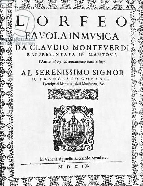 CLAUDIO MONTEVERDI (1567-1643). Ialian composer. Title page of his opera, Orfeo, published at Venice in 1609.