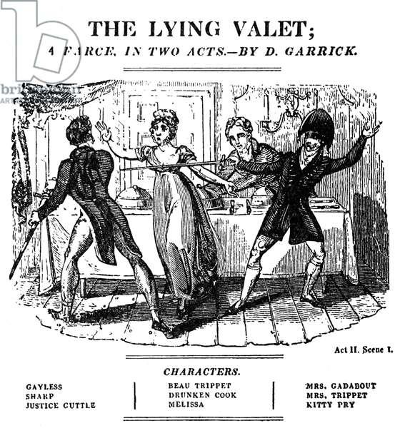 GARRICK: THE LYING VALET A scene from David Garrick's farce 'The Lying Valet,' printed at Philadelphia in 1778.