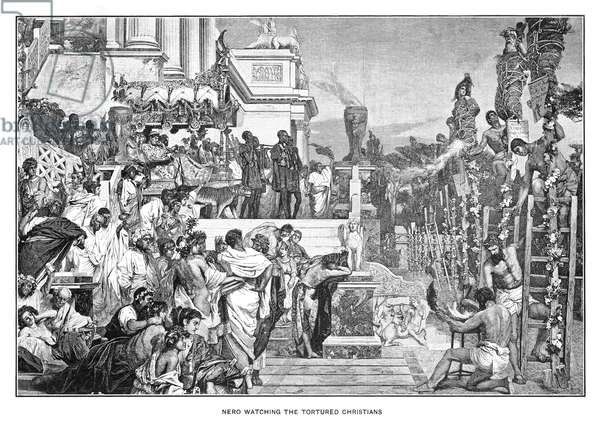 NERO (37-68 A.D.) Emperor of Rome, 54-68 A.D. Nero watching the torture of Christians. Line engraving, late 19th century.