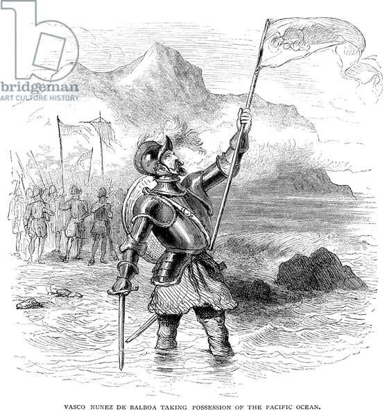 VASCO NUNEZ de BALBOA (1475-1519). Spanish explorer. Balboa taking possession of the Pacific Ocean for Spain on 29 September 1513. Line engraving, American, 19th century.
