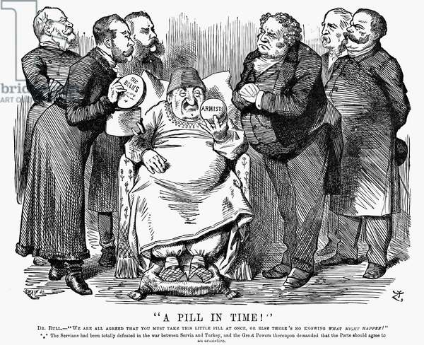 TURKEY: ARMISTICE CARTOON 'A pill in time!' An 1876 cartoon by John Tenniel on the demand by the Great Powers that Turkey agree to an armistice with Serbia.