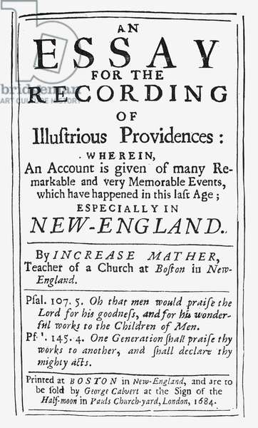 INCREASE MATHER (1639-1723) American Congretional cleric. Title-page of the 1684 Boston, Massachusetts edition of Increase Mather's witch-hunt pamphlet, 'An Essay for the Recording of Illustrious Providences.'