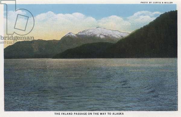 ALASKA: INLAND PASSAGE The Inland Passage along the Pacific coast en route to Alaska. Postcard, c.1938.