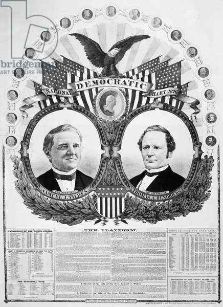 PRESIDENTIAL CAMPAIGN, 1876 Samuel L. Tilden and Thomas A. Hendricks as the Democratic candidates for President and Vice President. Lithograph campaign poster, 1876.