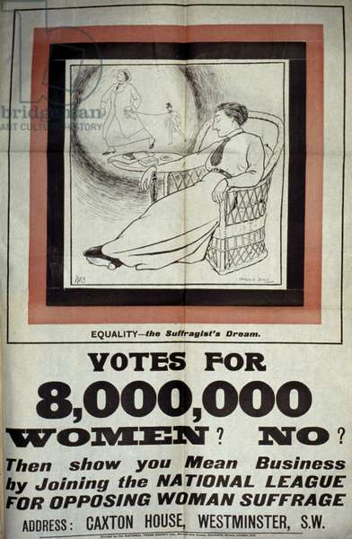 WOMEN'S RIGHTS, c.1917 Poster for the British Women's National Anti-Suffrage League, c.1917.