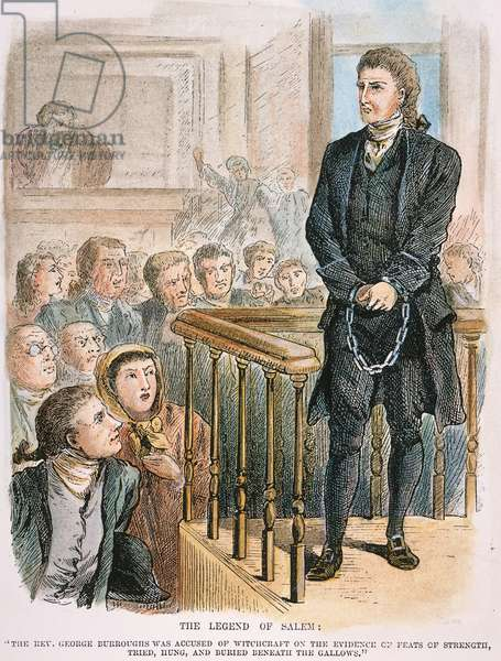 REV. GEORGE BURROUGHS The 'witchcraft' trial of the Rev. George Burroughs at Salem in 1692. American engraving, 19th century.