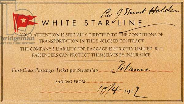 TITANIC: FIRST CLASS TICKET First class ticket for the Titanic held by the Reverand Stuart Holden, who never used the ticket because his wife became ill the day before the Titanic steamed off on its maiden and only voyage, 10 April 1912.