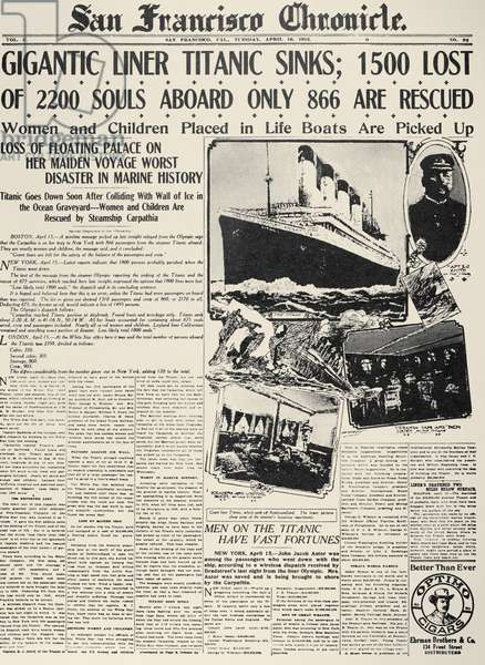 TITANIC HEADLINE, 1912 Front page of the San Francisco Chronicle, 16 April 1912, reporting on the sinking the previous day of the White Star liner 'Titanic,' following its collision with an iceberg in the North Atlantic.