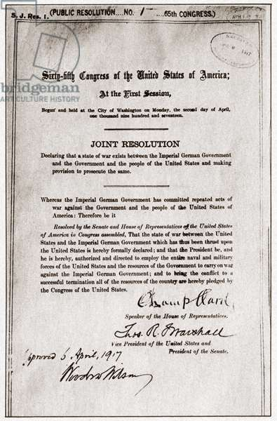 WORLD WAR I: DECLARATION Joint resolution signed by both houses of Congress and President Woodrow Wilson declaring war on Germany, signed 6 April 1917.