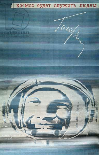 YURY GAGARIN POSTER Cosmonaut Yury Gagarin on a Soviet poster, 1971.