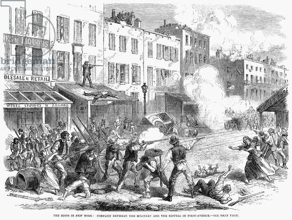 NEW YORK: DRAFT RIOTS Conflict between the military and an angry mob on First Avenue during the New York City Draft Riots of 13-16 July 1863. Contemporary wood engraving.