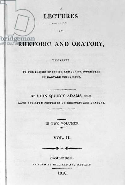 JOHN QUINCY ADAMS (1767-1848). 'Lectures on Rhetoric and Oratory.' Title page to the collection of lectures by John Quincy Adams while a professor at Harvard University. Published 1810.