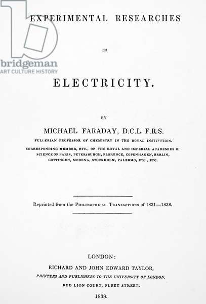 MICHAEL FARADAY (1791-1867). English chemist and physicist. Title page of the first edition of Michael Faraday's 'Experimental Researches in Electricity,' London, England, 1839.