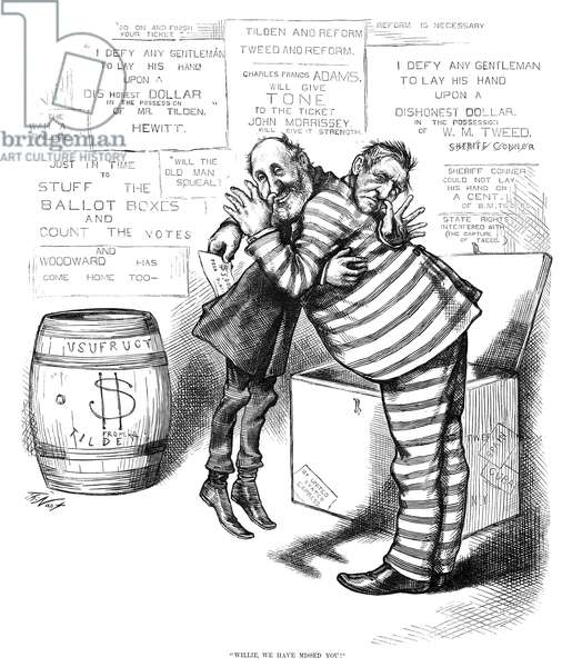 WILLIAM MAGEAR TWEED (1823-1878). American politician. 'Willie, We Have Missed You!' Cartoon by Thomas Nast, 1876, showing 'Boss' Tweed arriving back in the United States after escaping prison and fleeing to Spain, and hugging presidential candidate Samuel J. Tilden.