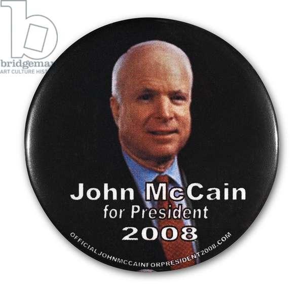 PRESIDENTIAL CAMPAIGN, 2008 Campaign button for Republican presidential candidate John McCain, 2008.