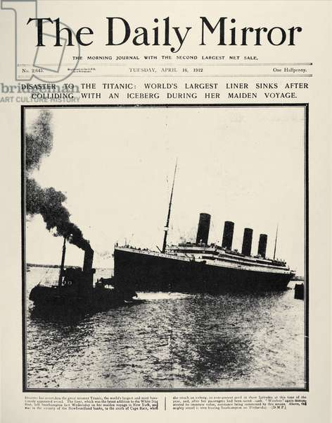 TITANIC HEADLINE, 1912 Front page of The Daily Mirror, 16 April 1912, reporting on the sinking the previous day of the White Star liner 'Titanic,' following its collision with an iceberg in the North Atlantic.