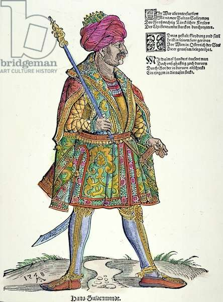 SULEIMAN THE MAGNIFICENT ( c.1494-1566). Sultan of the Ottoman Empire, 1520-1566. German woodcut, 1548, by Michael Ostendorfer.