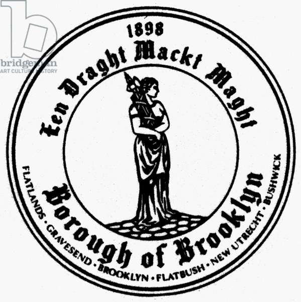 SEAL OF BROOKLYN 'Een Draght Mackt Maght,' (In Unity there is Strength). Seal of the borough of Brooklyn, New York City.