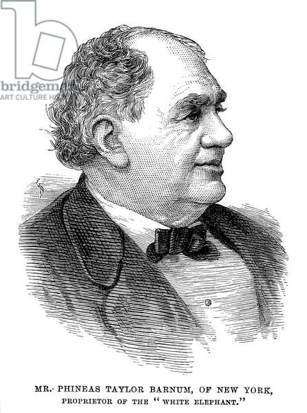 PHINEAS TAYLOR BARNUM (1810-1891). American showman. Line engraving, 1884.