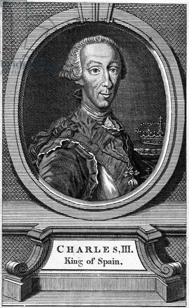 CHARLES III (1716-1788) King of Spain, 1759-1788 (also Charles I, Duke of Parma, 1731-1735; and Charles IV, King of Naples and Sicily, 1734-1759). Copper engraving, English, 18th century.