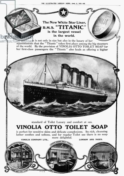 TITANIC: SOAP AD, 1912 The White Star liner 'Titanic' used in an English newspaper advertisement for Vinolia Otto toilet soap shortly before the liner sank, April 1912, in the Atlantic Ocean.