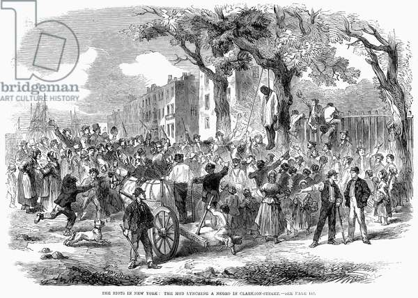 NEW YORK: DRAFT RIOTS A mob lynching a negro on Clarkson Street during the New York City Draft Riots of 13-16 July 1863. Contemporary American engraving.