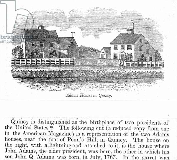 BIRTHPLACE: JOHN ADAMS The birthplaces of Presidents John Adams (right) and John Quincy Adams (left) at Quincy (then part of Braintree), Massachusetts: wood engraving, 1839.