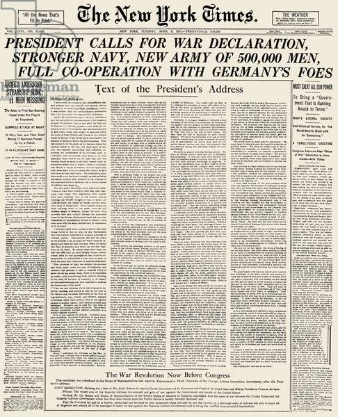 WORLD WAR I: DECLARATION Front page of 'The New York Times' with President Woodrow Wilson's Joint Address to Congress on 2 April 1917, in which he asked Congress for a Declaration of War against Germany.