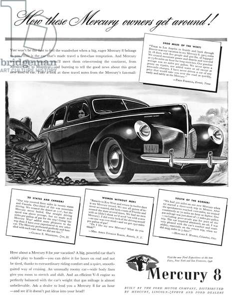 AD: FORD, 1940 American advertisement for the Mercury 8, a product of the Ford Motor Company. Illustration, 1940.