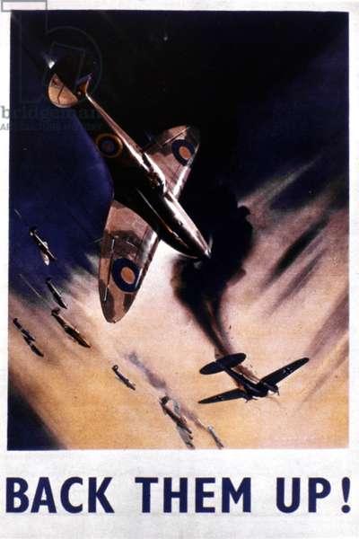 WORLD WAR II: POSTER, 1940 'Back them up!' British World War II poster depicting the Battle of Britain, 1940.