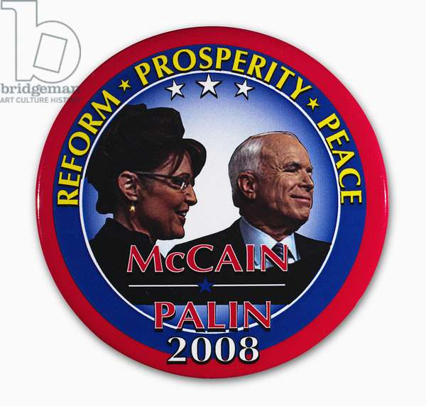 PRESIDENTIAL CAMPAIGN, 2008 Campaign button for Republican presidential and vice presidential candidates John McCain (right) and Sarah Palin, 2008.