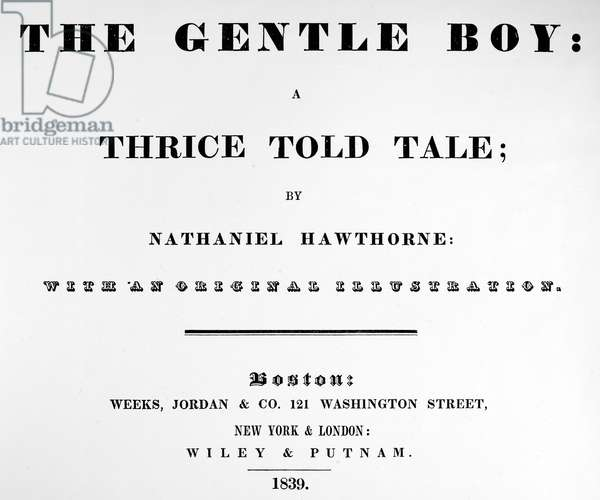 HAWTHORNE: GENTLE BOY Title page of 'The Gentle Boy: a Thrice Told Tale,' by Nathaniel Hawthorne. Published at Boston, 1839.