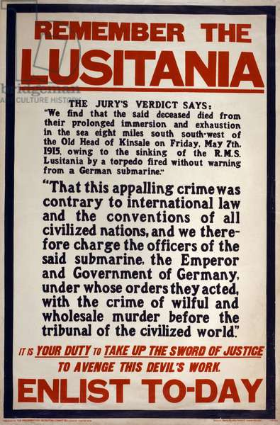 RECRUITMENT POSTER, 1915 British recruitment poster from World War I, reminding citizens of the sinking of the Cunard steamship 'Lusitania' by German submarine on 7 May 1915.
