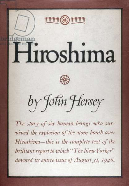 JOHN HERSEY: HIROSHIMA Cover of John Hersey's account of the nuclear attack on Hiroshima, Japan, in World War II and its effects on survivors, published in New York, 1946.
