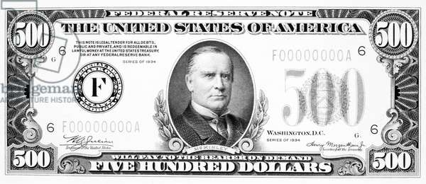 500 DOLLAR BILL President William McKinley on the front of a U.S five hundred dollar note, 1934.