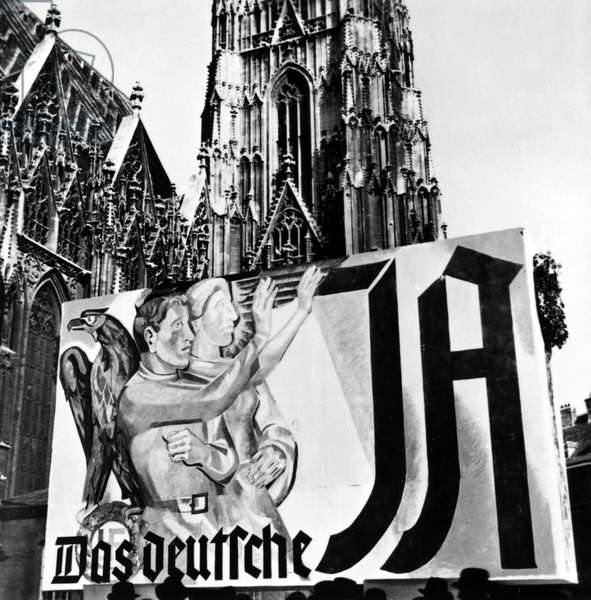 AUSTRIA: ANSCHLUSS, 1938 Placard on Stephansplatz in Vienna, April 1938, asking the Viennese to vote 'yes' to Nazi Germany's annexation of Austria the previous month.