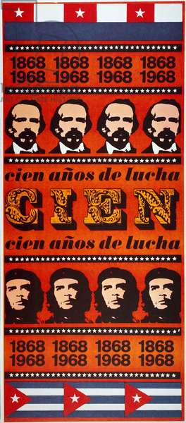 CHE GUEVARA POSTER, 1968 'One Hundred Years of Struggle, 1868-1968.' Cuban poster, 1968, featuring the revolutionaries Ernesto 'Che' Guevara, bottom, and Carlos Manuel de Cespedes, top.
