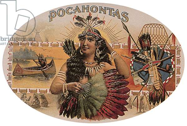 POCAHONTAS (1595?-1617) Native American princess. Pocahontas featured on an American cigar box label, late 19th century.