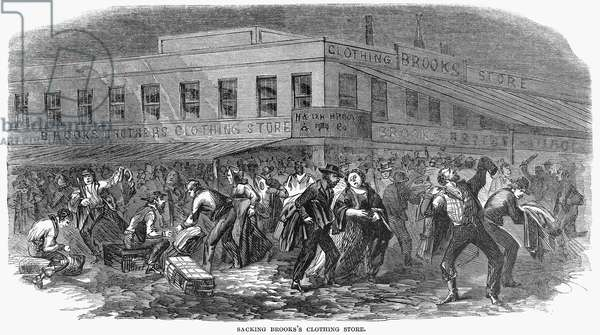 NEW YORK: DRAFT RIOTS, 1863 The mob sacking Brooks Brothers clothing store during the New York City Draft Riots of 13-16 July 1863. Contemporary American wood engraving.