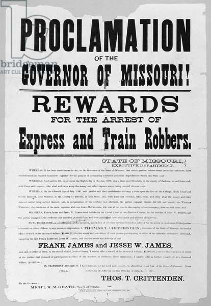 WANTED POSTER, 1881 Poster offering a reward for the arrest of Frank and Jesse James following a series of train robberies, issued by Thomas Crittenden, Governor of Missouri, 1881.