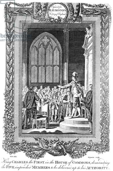 CHARLES I (1600-1649) King of Great Britain and Ireland, 1625-1649. King Charles demanding the arrest of the Five Members, leaders in passing of Grand Remonstrance in the House of Commons, 1642. Copper engraving, English, 18th century.