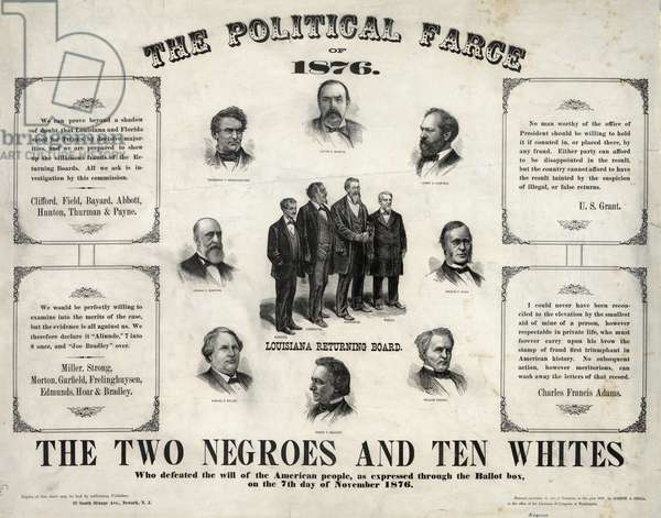 PRESIDENTIAL ELECTION, 1876 'The Political Farce of 1876.' Lithograph poster alleging fraud in the 1876 presidential election between Republican Rutherford B. Hayes and Democrat Samuel Tilden in which twenty electoral votes were disputed and ultimately awarded to Hayes.
